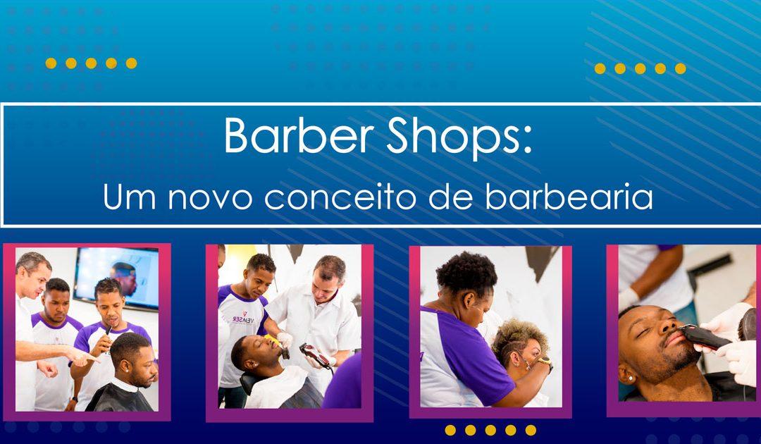 Barber Shops : Um novo conceito de barbearia.