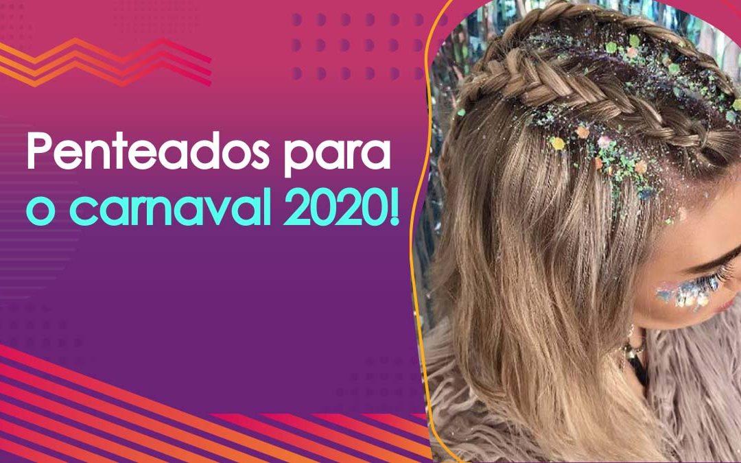 Penteados para carnaval2020