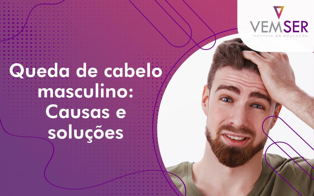 Queda de cabelo masculino: Causas e soluções