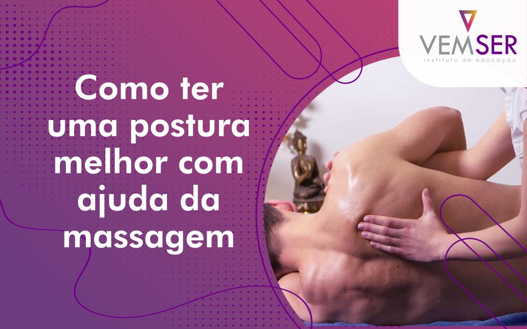 Como ter uma postura melhor com ajuda da massagem