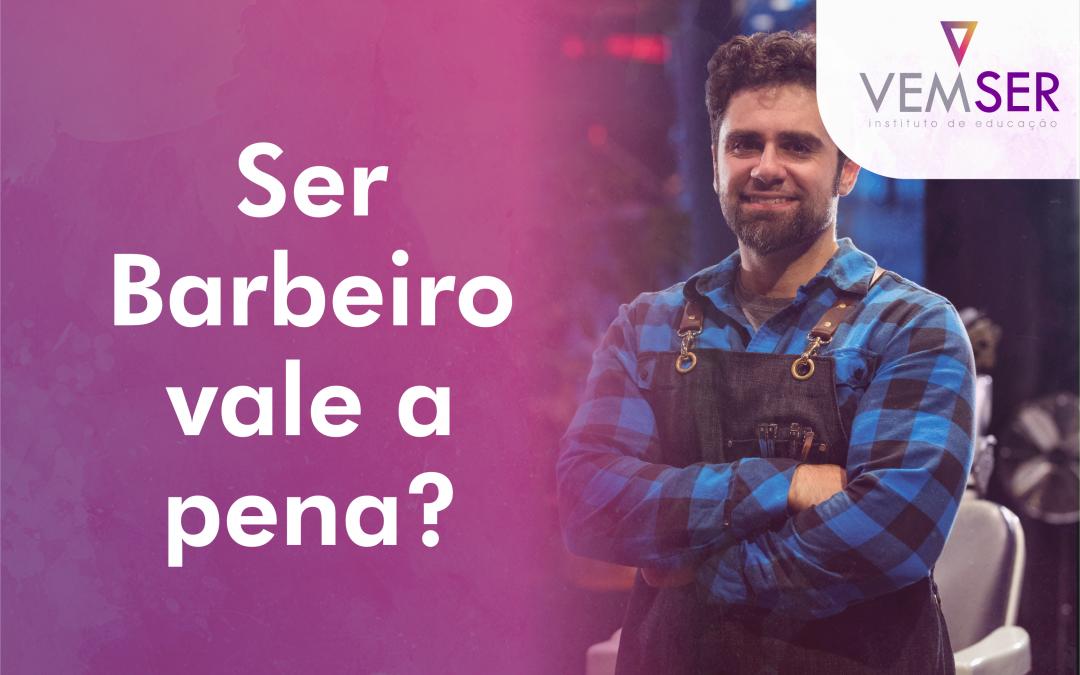 SerBarbeiro vale a pena?