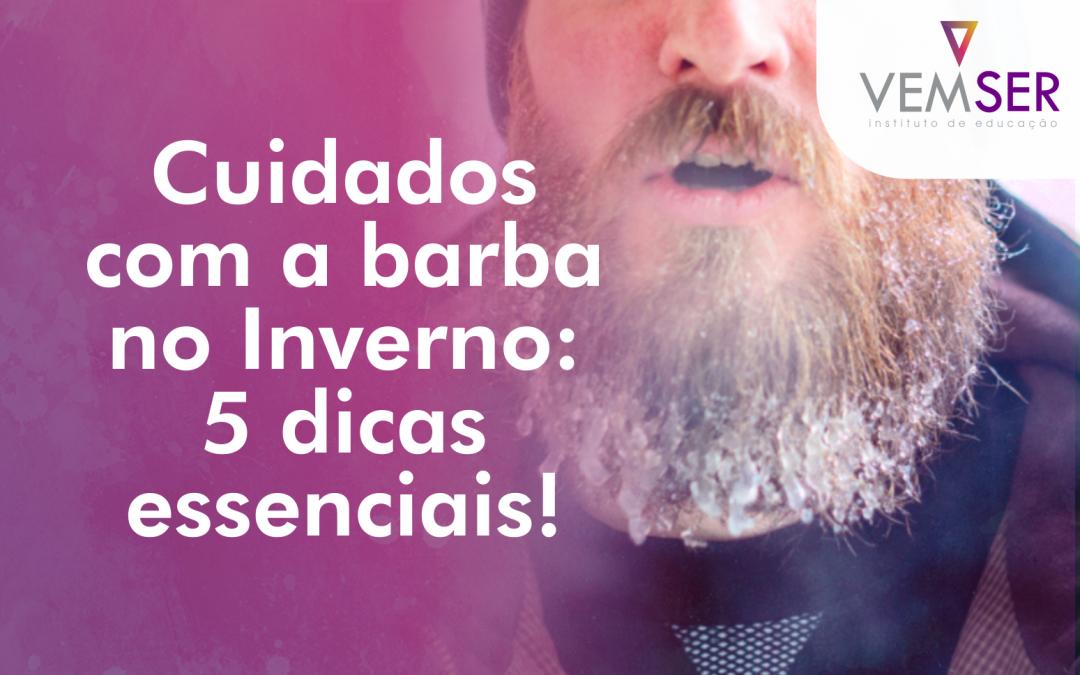 Cuidados com a barba no Inverno: 5 dicas essenciais!